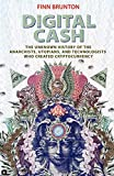 Digital Cash: The Unknown History of the Anarchists, Utopians, and Technologists Who Created Cryptocurrency