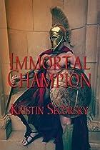 IMMORTAL CHAMPION (THE IMMORTAL GLADIATOR SERIES BOOK 3)