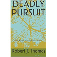 DEADLY PURSUIT: Seventy-Second in a Series of Jess Williams Westerns (A Jess Williams Western Book 72)