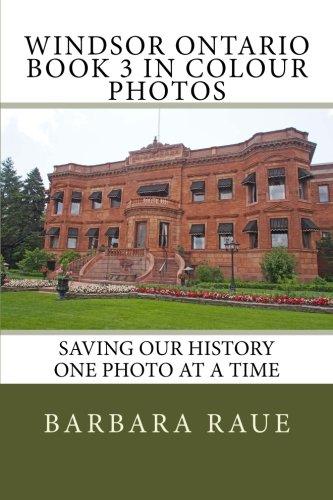 Windsor Ontario Book 3 in Colour Photos: Saving Our History One Photo at a Time (Cruising Ontario) (Volume 119) pdf