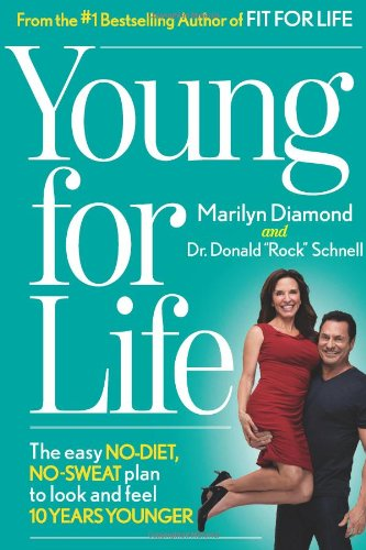 Young For Life: The Easy No-Diet, No-Sweat Plan To Look And Feel 10 Years Younger
