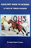 img - for DIXIE BOY GOES TO SCHOOL A Tale of Three Friends book / textbook / text book