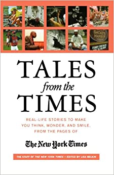 !!BETTER!! Tales From The Times: Real-Life Stories To Make You Think, Wonder, And Smile, From The Pages Of The New York Times. standby Flight reliable Traders Meaning conocer mujeres through