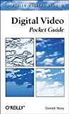 Digital Video Pocket Guide, Story, Derrick, 0596005237