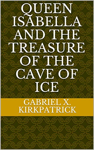 Queen Isabella and the Treasure of the Cave of Ice ()