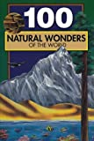 100 Natural Wonders of the World, Bill Yenne, 0912517158