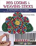 Peg Looms & Weaving Sticks: Basics and Beyond
