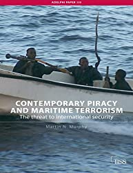 Contemporary Piracy and Maritime Terrorism (Adelphi Series)