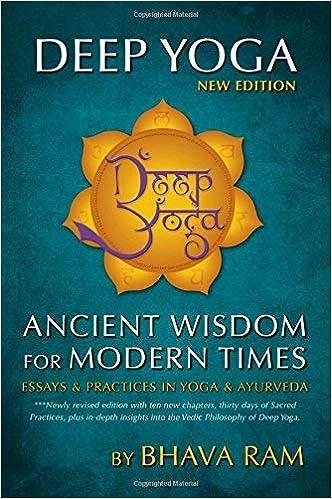 Deep Yoga: Ancient Wisdom for Modern Times: Essays ...