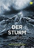 Der Sturm: Die wahre Geschichte von sechs Fischern in der Gewalt des Ozeans (Campfire)