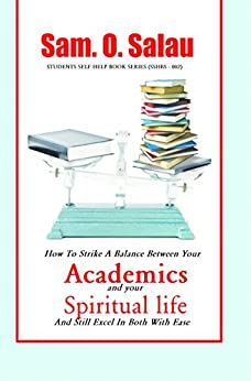 Academics and your Spiritual Life: How To Strike A Balance Between The Two