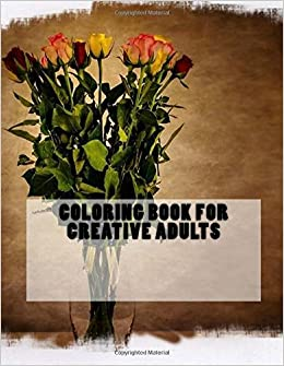 Coloring Book for Creative Adults: Coloring Book for Grownups