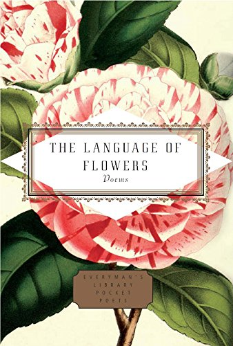 The Language of Flowers: Selected by Jane Holloway (Everyman's Library POCKET POETS) by Everyman's Library