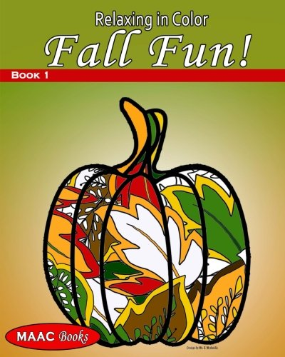 Relaxing in Color Fall Fun: Coloring Book for Adults (Volume (Fall Halloween Coloring Pages)