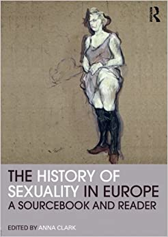 Book The History of Sexuality in Europe: A Sourcebook and Reader (Routledge Readers in History)