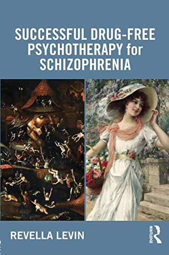 Successful Drug-Free Psychotherapy for Schizophrenia