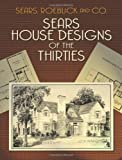 Sears House Designs of the Thirties (Dover Architecture)