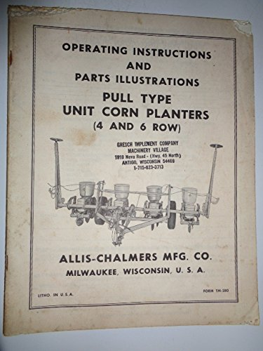 Allis Chalmers 4 and 6 Row Pull Type Unit Corn Planters Parts & Operators Owners Manual Original (Planter Parts Catalog)