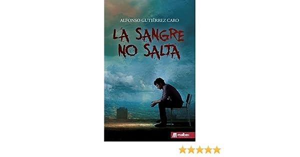 La sangre no salta: Novela negra española del detective privado Samuel Alonso (Spanish Edition) - Kindle edition by Alfonso Gutiérrez Caro.