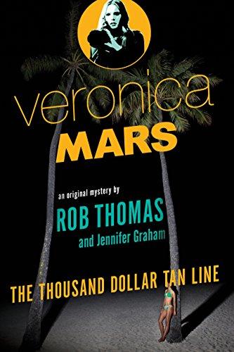 Veronica Mars: An Original Mystery by Rob Thomas - The Thousand-Dollar Tan Line (Best Vm On Mac)