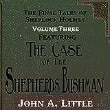 The Shepherds Bushman: The Final Tales of Sherlock Holmes, Book 3