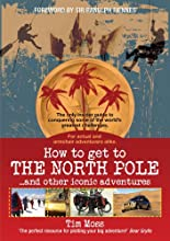 How to Get to the North Pole: . . . and Other Iconic Adventures