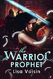 The Warrior Prophet: Book Three in the Watcher Saga