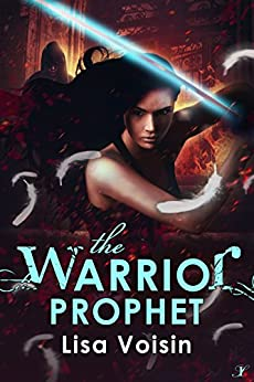 The Warrior Prophet: Book Three in the Watcher Saga by [Voisin, Lisa]
