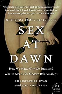Sex at Dawn: How We Mate, Why We Stray, and What It Means