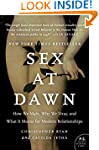 Sex at Dawn: How We Mate, Why We Stra...