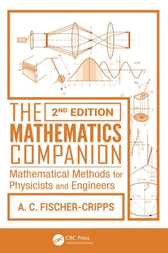The Mathematics Companion: Mathematical Methods for Physicists and Engineers, 2nd Edition (Volume 4)