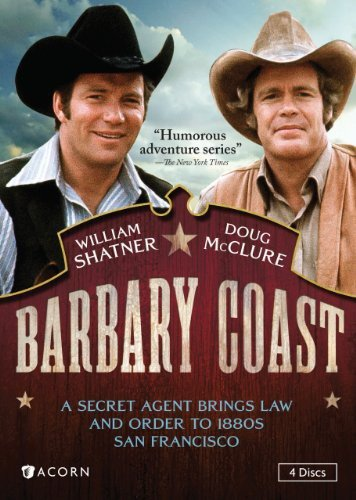 Barbary Coast [Vol] William Shatner Richard Kiel Dave Turner Doug McClure