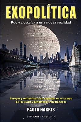 Exopolitica. Puerta estelar a una nueva realidad (Coleccion Estudios y Documentos) (Spanish Edition)