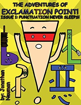 The Adventures of Exclamation Point!  Issue 1: Punctuation Never Sleeps! by [Neuman, Jonathan]
