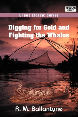 Digging for Gold and Fighting the Whales pdf epub