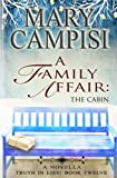 img - for A Family Affair: The Cabin: A Novella (Truth in Lies Book 12) (Volume 12) book / textbook / text book