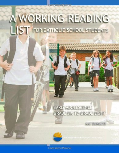 A Working Reading List for Catholic School Students: Early Adolescence Grade Six to Grade Eight PDF