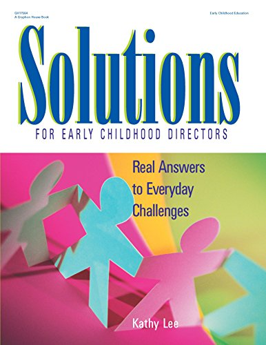 Solutions for Early Childhood Directors: Real Answers to Everyday (Solution Center)