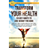 Transform Your Health: 10 Easy Habits to Lose Weight for Good: Diets Don't Work. Healthy Habits Do. Start These 10 Lifestyle Habits Today to Transform ... Feel Fantastic! (Break The Habit Series)