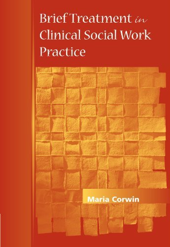 Brief Treatment in Clinical Social Work Practice (Methods / Practice of Social Work: Direct (Micro)) by Maria Corwin (2001-05-09)