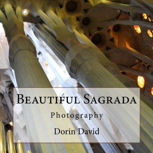 Beautiful Sagrada: Photography (Beautiful Places) (Volume 5)