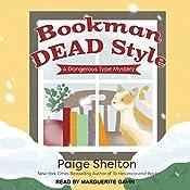 Bookman Dead Style: A Dangerous Type Mystery, Book 2   Paige Shelton