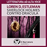 Sherlock Holmes contro Dracula   Loren D. Estleman