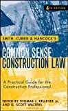 img - for Smith, Currie and Hancock's Common Sense Construction Law: A Practical Guide for the Construction Professional book / textbook / text book