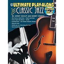 Ultimate Play-Along Guitar Just Classic Jazz, Vol. 3 (Book & CD)