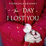 The Day I Lost You | Fionnuala Kearney