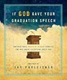 If God Gave Your Graduation Speech, Jay Payleitner, 1609367545