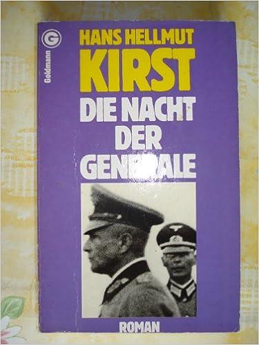 Hans Hellmut Kirst - Die Nacht der Generale