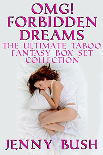 Cherry Collection Bush - OMG! Forbidden Dreams The Ultimate Taboo Fantasy Box Set Collection