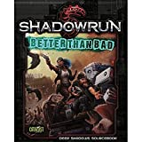 Shadowrun Better Than Bad
